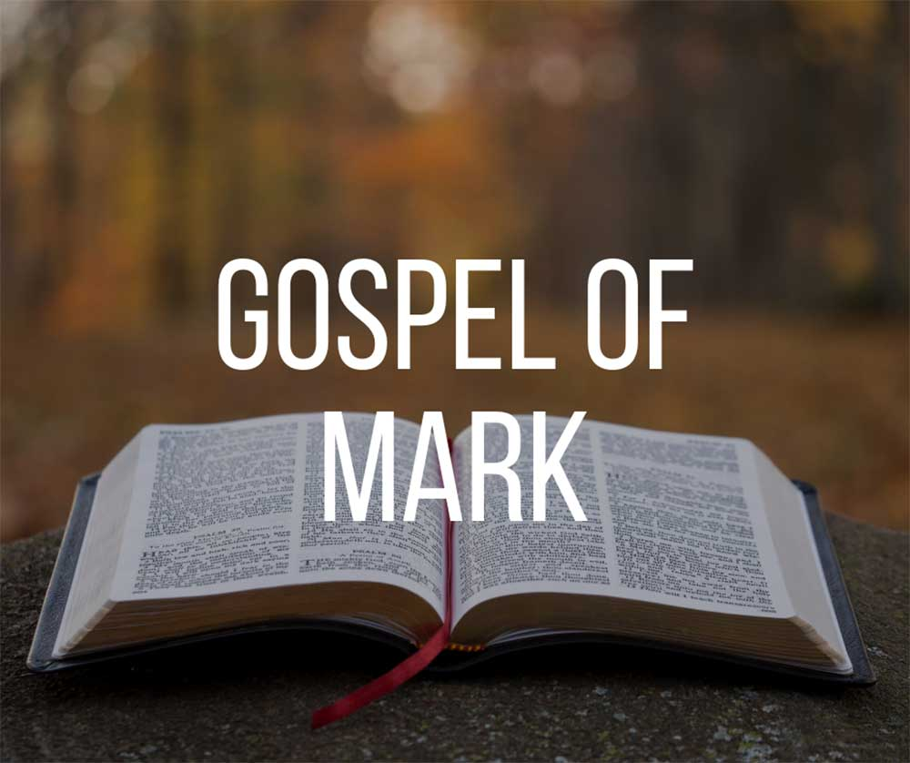 CURRENT SERIES: Gospel of Mark